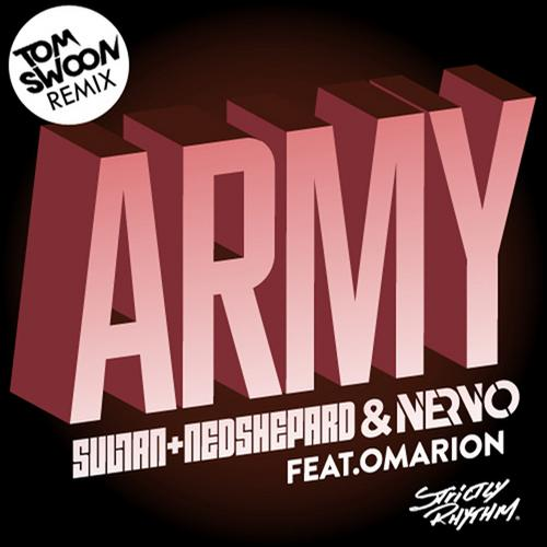Sultan + Ned Shepard, NERVO Feat. Omarion – Army (Tom Swoon Remix) [Strictly Rhythm]
