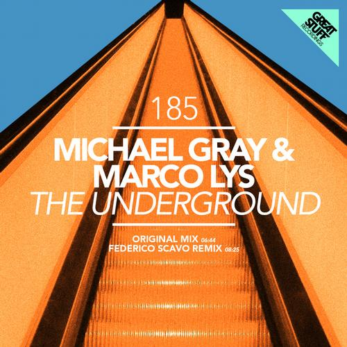 Michael Gray & Marco Lys – The Underground (Incl. Remix)