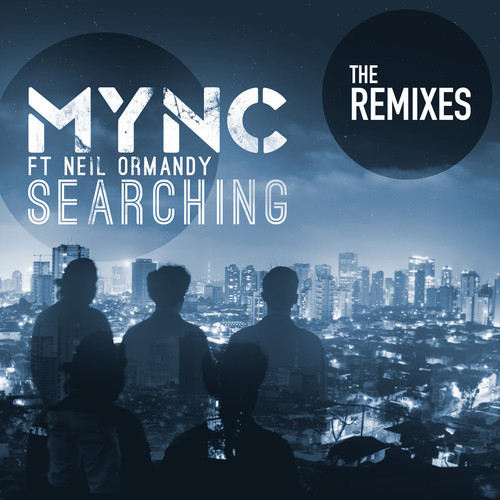 MYNC feat Neil Ormandy - Searching (Remixes) []