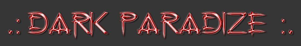 .: Dark Paradize :.