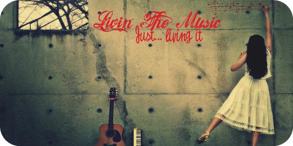 Livin' The Music ♪♫